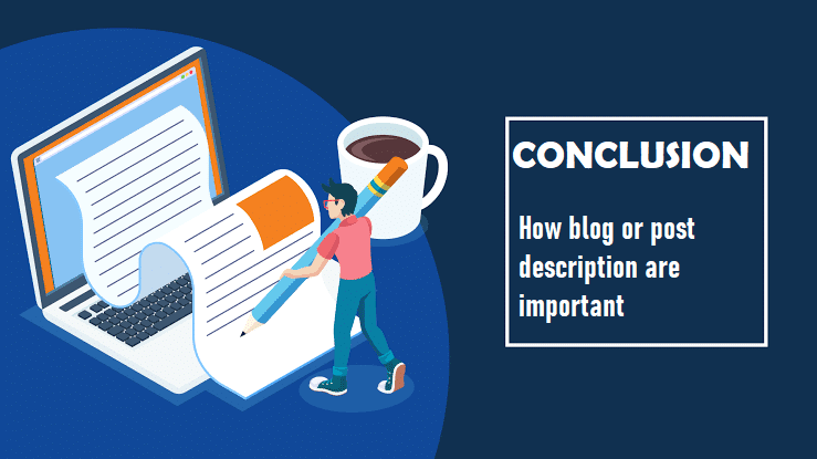 Conclusion:- How blog or post descrip[tion are important ?