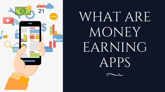 what are money earning apps