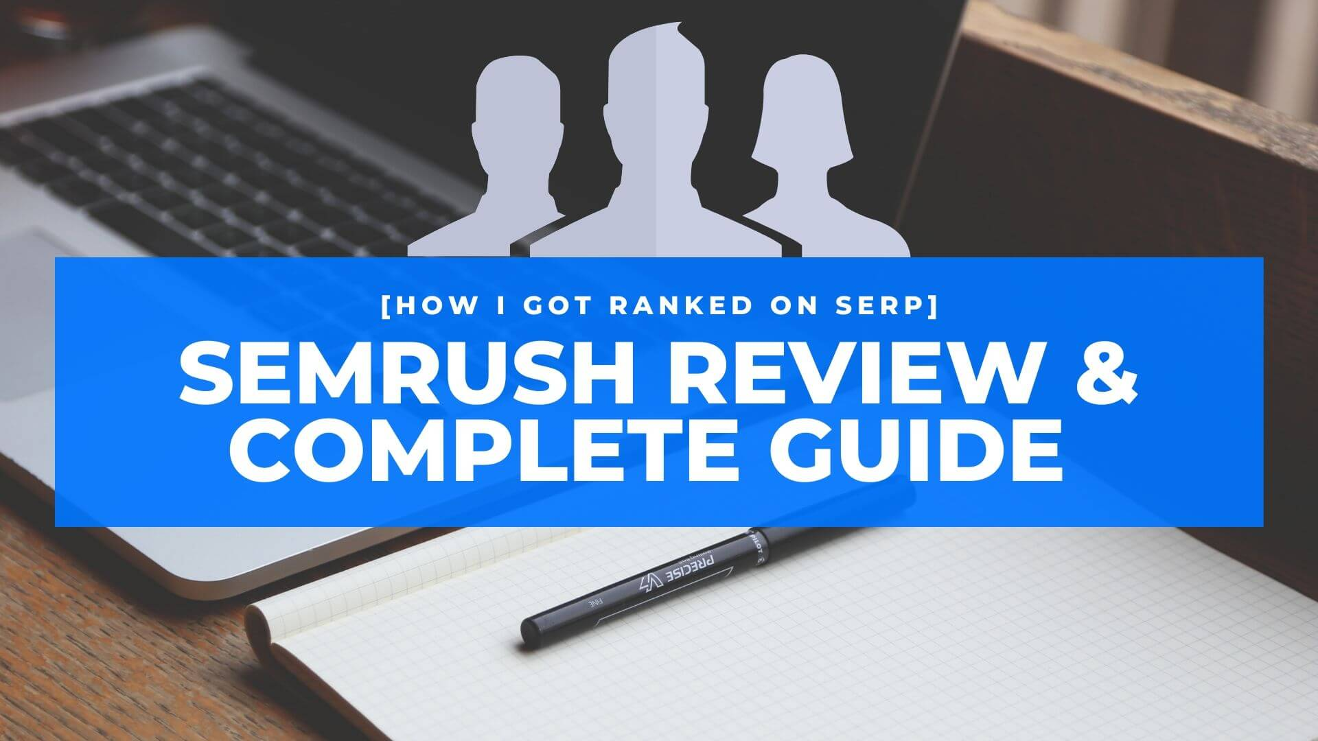 SEMrush review: Boost your earnings [How I got ranked on Google]