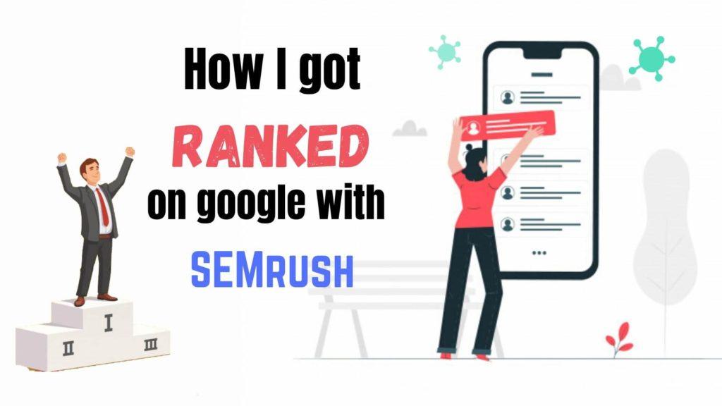 SEMrush Review how i got ranked