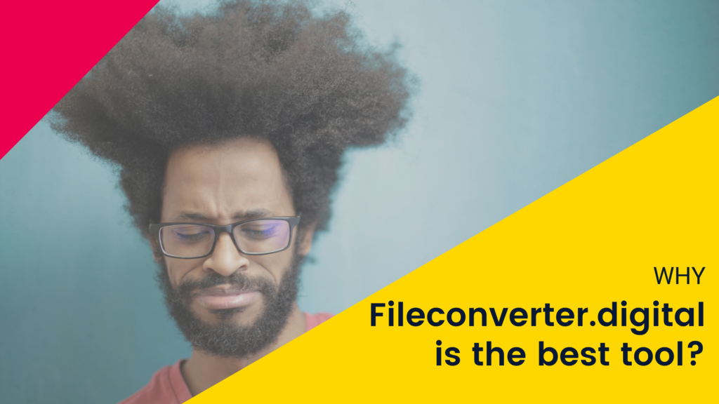 why fileconverter.digital is the best tool