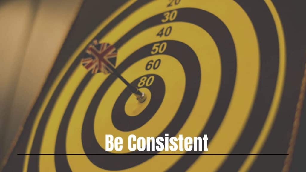 Be consistent one of the best blogging tips ever given