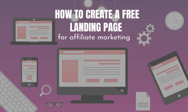 Create free landing page for Affiliate Marketing (complete guide)