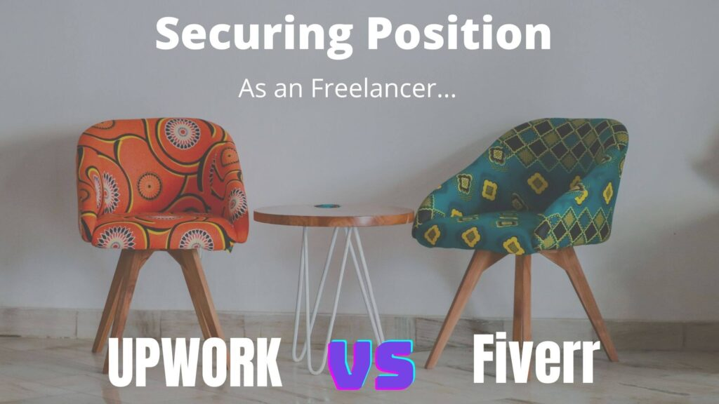 Securing position on both platform. Upwork VS Fiverr