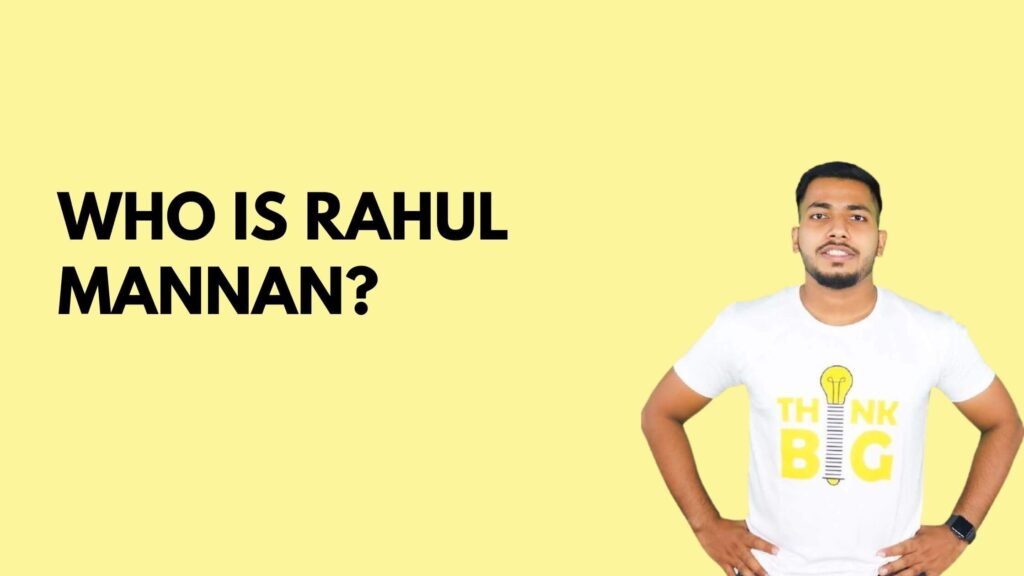 Who is rahul mannan?