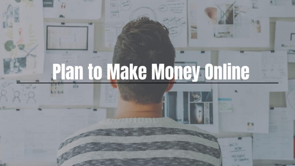 train your mind to Plan to make money online