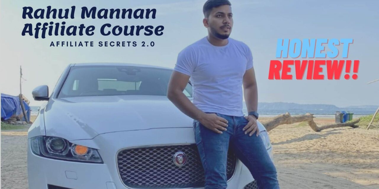 Rahul Mannan affiliate course review | Complete truth behind affiliate secrets 2.0